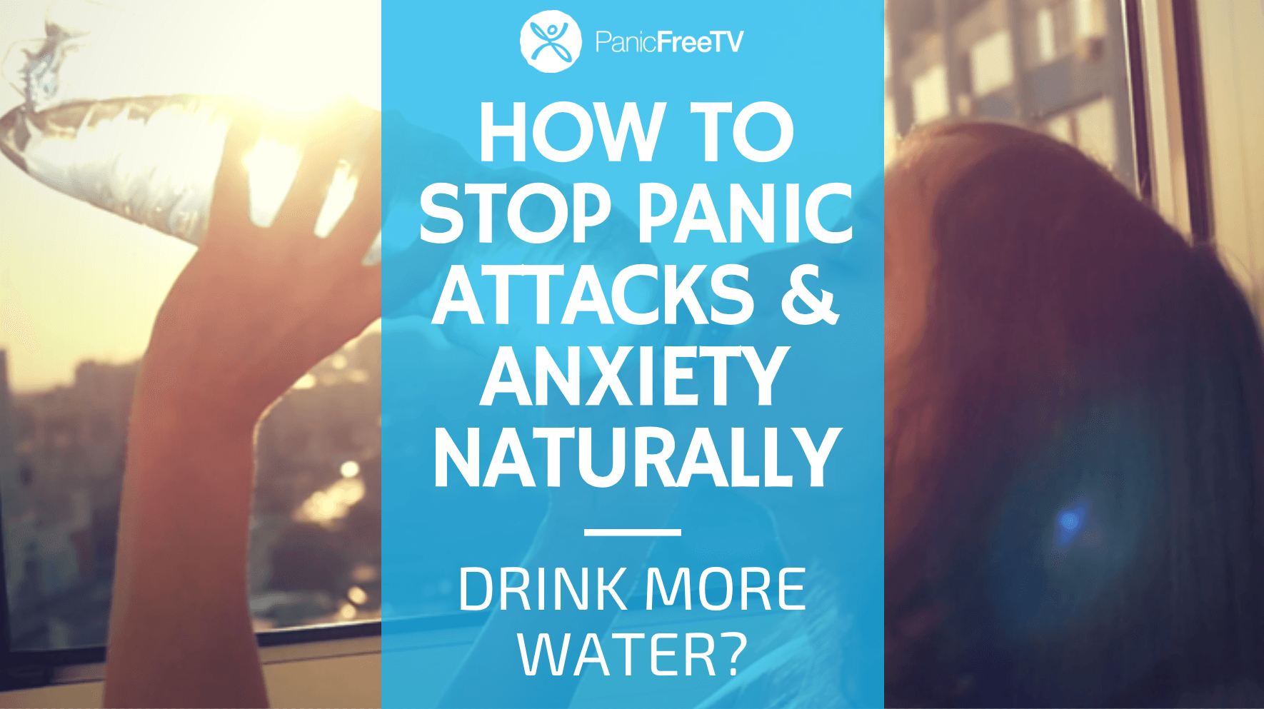 Drinking Water And Panic Attacks